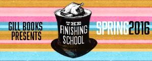 The Finishing School - Spring 2016