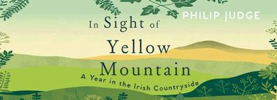 In Sight of Yellow Mountain A Year in the Irish Countryside by Philip Judge Samhain Extract
