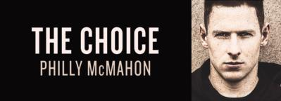 Rescheduled launch of Philly McMahon's book The Choice