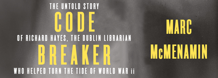 Marc McMenamin author of Codebreaker to speak at commemorative event honouring Richard Hayes